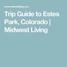 Trip Guide to Estes Park, Colorado | Midwest Living