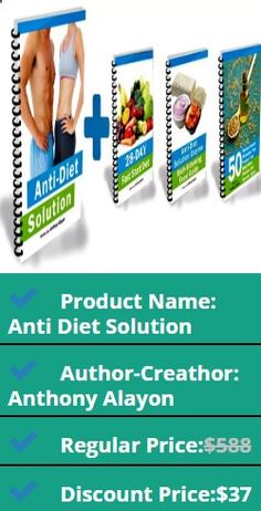 Product Name: Anti Diet Solution Author-Creathor: Anthony Alayon Regular Price:$588 Discount Price:$37