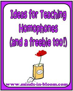 Ideas for Teaching Homophones plus a Freebie! Games, books, and activities to make learning about homophones fun.
