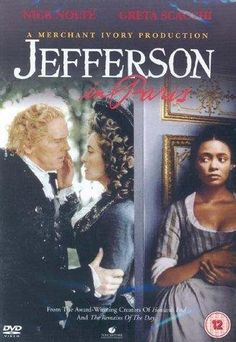 Jefferson in Paris (1995) Thomas Jefferson spent five years as the U.S. ambassador to France, where he romanced a married woman, Maria Cosway, and began a torrid affair with a young black slave named Sally Hemings, who later gave birth to his child. Gwyneth Paltrow co-stars as Jefferson's daughter Patsy. Nick Nolte, Greta Scacchi, Gwyneth Paltrow...TS bio