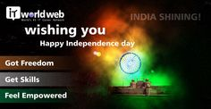 Wishing you Happy Independence Day !! Regards Team IT World Web Got Freedom, Get Skills, Feel Empowered join now www.itworldweb.com/#a_aid=Webfries&a_bid=21cd22aa