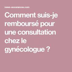 Comment suis-je remboursé pour une consultation chez le gynécologue ?