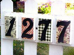 House-number-sign-DIY: Outdoor Mod Podge + scrapbook paper + Numbers (or letters depending on project) + Spray Sealer :)