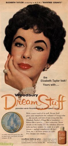 Elizabeth Taylor ~ Woodbury cosmetic advertisement, 1956...