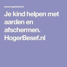 Je kind helpen met aarden en afschermen. HogerBesef.nl