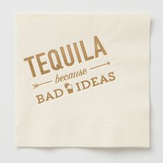 "Party Supplies-Read Between the Lines - Cocktail Napkins - ""Tequila because bad ideas"" Party Napkins, Cocktail Napkins, Foil Stamping, Hostess Gifts, Tequila, Party Supplies, Cocktails, How To Get, Messages"