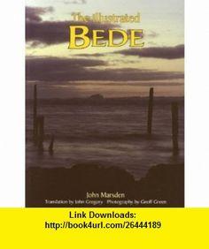 Illustrated Bede (9780863152269) John Marsden, Geoff Green, John Gregory , ISBN-10: 0863152260  , ISBN-13: 978-0863152269 ,  , tutorials , pdf , ebook , torrent , downloads , rapidshare , filesonic , hotfile , megaupload , fileserve