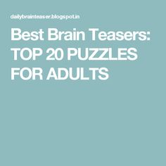 Best Brain Teasers: TOP 20 PUZZLES FOR ADULTS