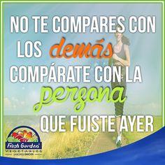 """""""No te compares con los demás, compárate con la persona que fuiste ayer"""" #FraseDelDía #Motivación"""