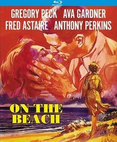 ON THE BEACH - Gregory Peck - Ava Gardner - Fred Astaire - Anthony Perkins - Based on novel by Nevil Schute - Directed by Stanley Kramer - United Artists - DVD cover art. Gregory Peck, Ava Gardner, Anthony Perkins, Fred Astaire, On The Beach Movie, John Paxton, Cinema Posters, Movie Posters, Kino International
