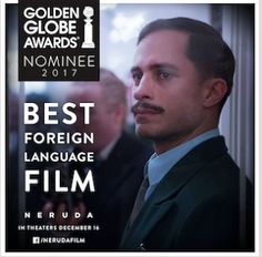 Golden Globe Nominated NERUDA Opens in Theaters Dec. 16