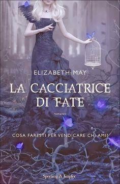 THE FALCONER's Italian cover - La Cacciatrice Di Fate (The Slayer of Faeries)