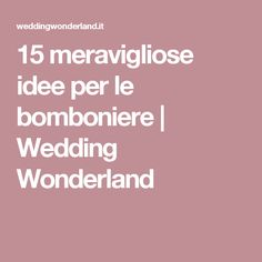 15 meravigliose idee per le bomboniere   Wedding Wonderland