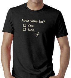 T Shirt homme Avez vous bu ? message humour humour noir fun alcool flex