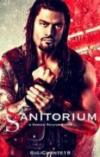 Sanitorium (Roman Reigns Story) - Wattpad