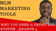 MLM Marketing Tools – Why You Need A Front End System…Reason 4