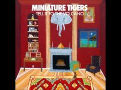 I do not own this song!!! Artist: Miniature Tigers Song: The Wolf Album: Tell it to the Volcano