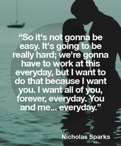 Not gonna be easy - Nicholas Sparks quotes