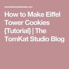 How to Make Eiffel Tower Cookies {Tutorial} | The TomKat Studio Blog