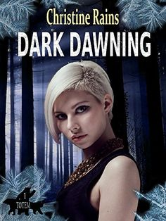 Dark Dawning (Totem Book 1) by Christine Rains…