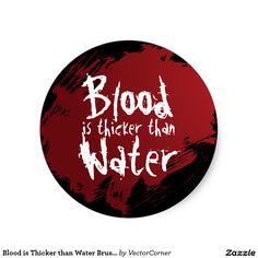 Blood is Thicker than Water Brushstroke Sticker