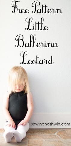 FREE Ballerina Leotard Pattern - Shwin and Shwin - Sewing projects Sewing Patterns For Kids, Sewing For Kids, Baby Sewing, Free Sewing, Sewing Ideas, Dance Outfits, Kids Outfits, Sewing Tutorials, Sewing Projects