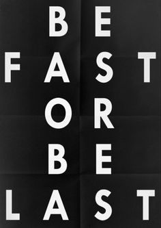 Fast. My favorite speed.