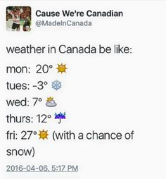 Canada is bipolar even tho I'm Canadian Canadian Memes, Canadian Things, I Am Canadian, Canadian Humour, Canadian Girls, Canada Jokes, Canada Funny, Canada Eh, Funny Quotes