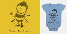 PLEASE HELP!!! Score Always Bee Yourself on Threadless to see it get printed. Thanks Muchly