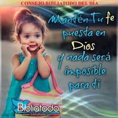 Mantén tu fe puesta en Dios y nada será imposible
