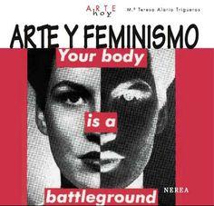 Arte y feminismo  de Mª Teresa Alario Trigueros.   L/Bc 396:7 ALA art    http://almena.uva.es/search~S1*spi?/tarte+y+feminismo/tarte+y+feminismo/1%2C1%2C2%2CB/frameset&FF=tarte+y+feminismo&2%2C%2C2
