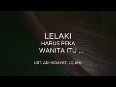 """""""Lelaki Harus Peka, Wanita Itu ..."""" - Ust. Adi Hidayat, Lc, MA. - YouTube"""