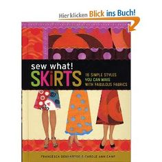 Sew What! Skirts: 16 Simple Styles You Can Make with Fabulous Fabrics [Englisch] [Spiralbindung] Top-Preis « Schnittmuster Rock