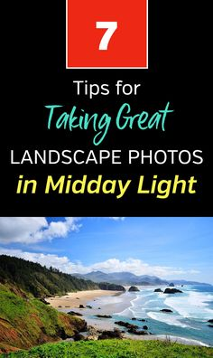 7 Tips for Taking Great Landscape Photos in Midday Light. How to take beautiful nature and travel photos even in challenging lighting conditions. Harsh light makes photography difficult, but you don't have to wait until golden hour to get keepers. This article gives tips that will help you to get photos even at noon on cloudless days. #loadedlandscapes #photographytips #naturephotography #landscapephotography
