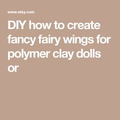 DIY how to create fancy fairy wings for polymer clay dolls or
