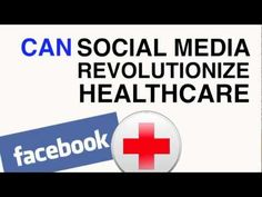 ▶ Can Social Media Revolutionize Health Care - YouTube