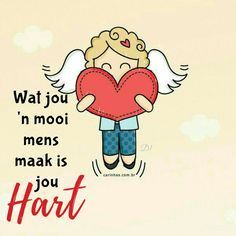 wat jou 'n mooi mens maak is jou hart True Quotes, Words Quotes, Funny Quotes, Sayings, Afrikaans Quotes, Fabulous Quotes, Quotes About Everything, King Of My Heart, Special Words