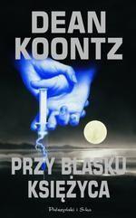 Dean Koontz: Przy blasku księżyca http://lubimyczytac.pl/ksiazka/51746/przy-blasku-ksiezyca