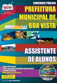 Apostila Concurso Prefeitura Municipal de Boa Vista / RR - 2014: - Cargo: Assistente de Alunos