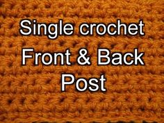 Beginner Crochet Stitches 25 - Single Crochet Front & Back Post