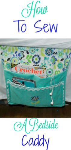 How to Sew a Bedside Caddy. #bedside #caddy #sewingtutorial #sewing