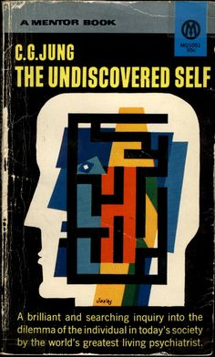 The Undiscovered Self by Carl Jung, Mentor, 1958 (cover by Robert Jonas) fascinating stuff. Though the world has become much more religious since he wrote this! Best Book Covers, Vintage Book Covers, Book Cover Art, Book Cover Design, Vintage Books, Book Design, Book Art, Books To Read, My Books