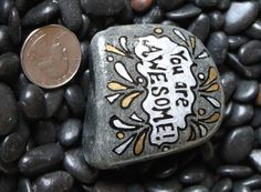 """Painted rock """"You Are Awesome"""""""