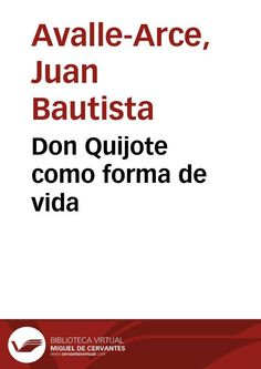Don Quijote como forma de vida / Juan Bautista Avalle-Arce | Biblioteca Virtual Miguel de Cervantes