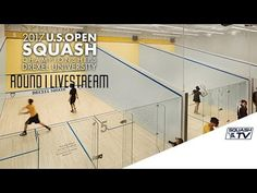 (1) Side-Court Rd 1 Live Stream -  U.S. Open Squash 2017 Presented by MacQuarie Investment Management - YouTube