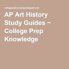 AP Art History Study Guides ~ College Prep Knowledge