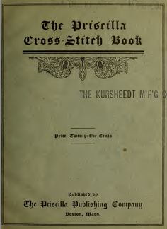 An 1899 cross-stitch pattern book. Another site you can read it on is the Antique Pattern Library (for some reason they don't allow saving their images to Pinterest, go figure): http://www.antiquepatternlibrary.org/html/warm/6-JA013.htm