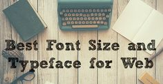 We all know not to use Comic Sans. If you didn't know that then this is an article you must read. Learn also why it's important to think a little more on what font size and typeface to use.