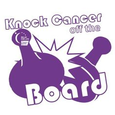 Knock Cancer Off the Board (board game theme) Relay for Life of New Fairfield 2015 Life Board Game, Board Game Themes, Board Games, Fighting Cancer Quotes, Relay Games, Breast Cancer Fundraiser, Mom Died, Leader In Me, Relay For Life