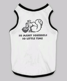 So Many Squirrels So Little Time Tanktop